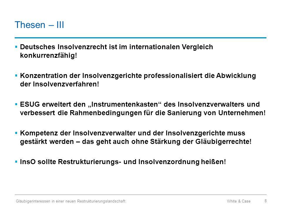 Thesen – III Deutsches Insolvenzrecht ist im internationalen Vergleich konkurrenzfähig!