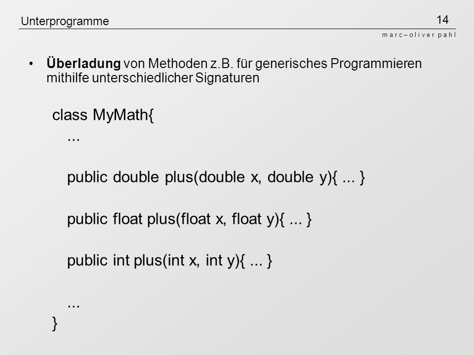 public double plus(double x, double y){ ... }