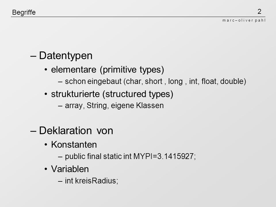 Datentypen Deklaration von elementare (primitive types)