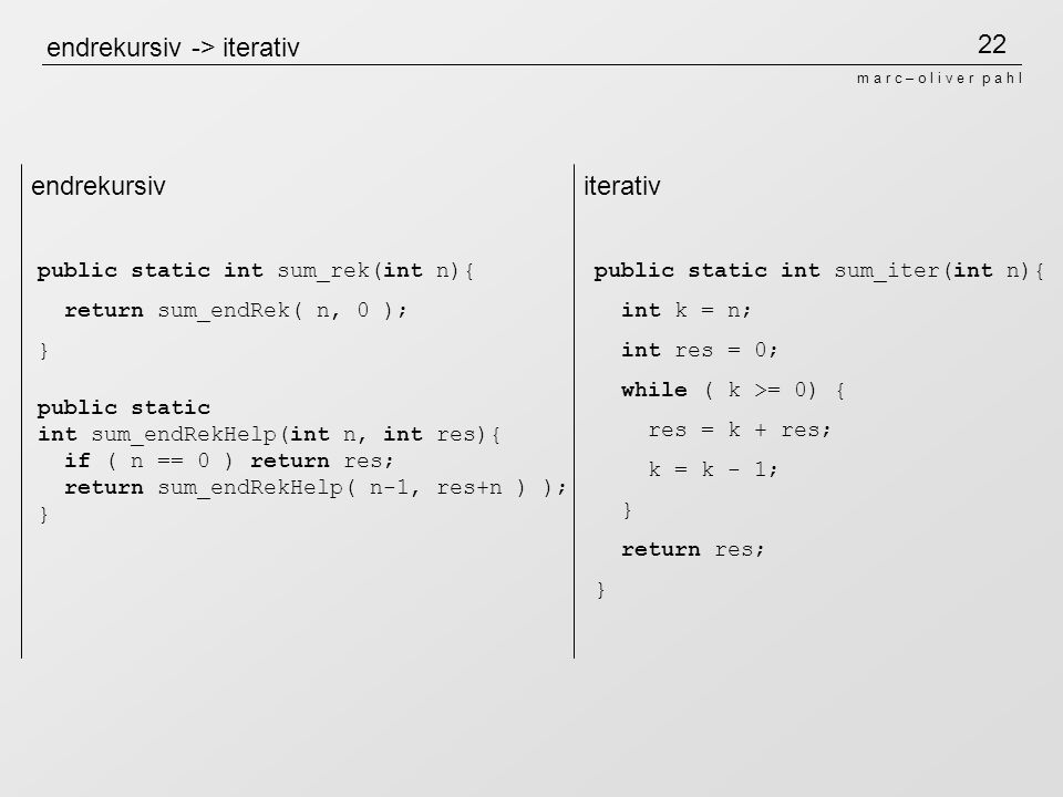 endrekursiv -> iterativ