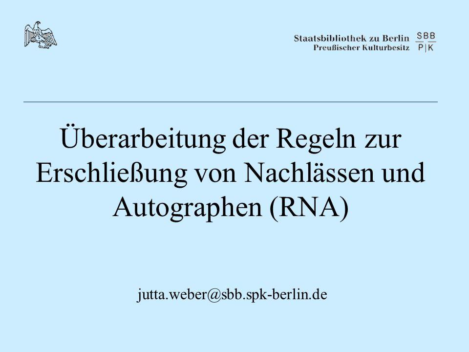 Überarbeitung der Regeln zur Erschließung von Nachlässen und Autographen (RNA)
