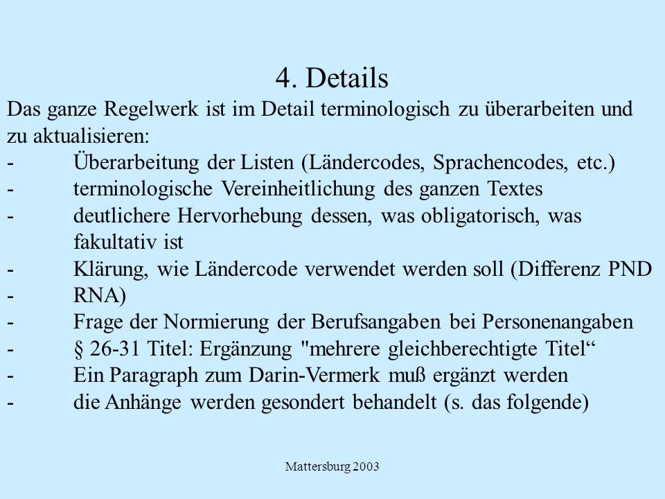 4. Details Das ganze Regelwerk ist im Detail terminologisch zu überarbeiten und zu aktualisieren: