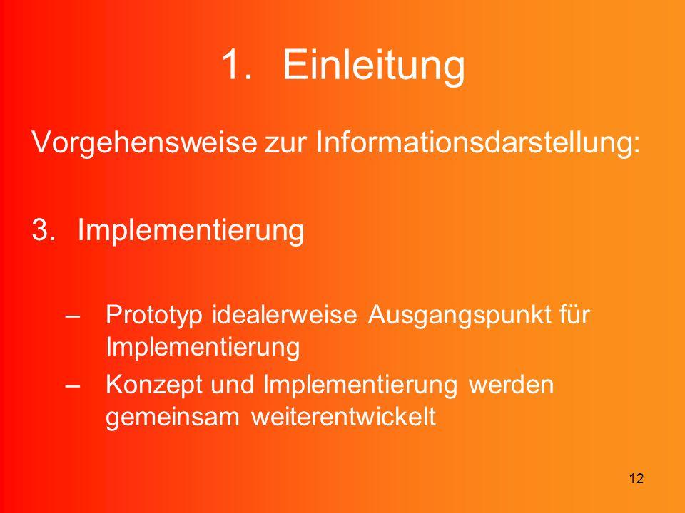 Einleitung Vorgehensweise zur Informationsdarstellung: Implementierung