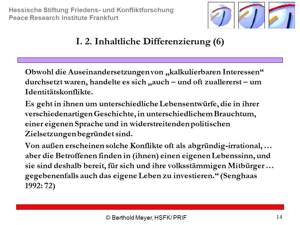 I. 2. Inhaltliche Differenzierung (6)
