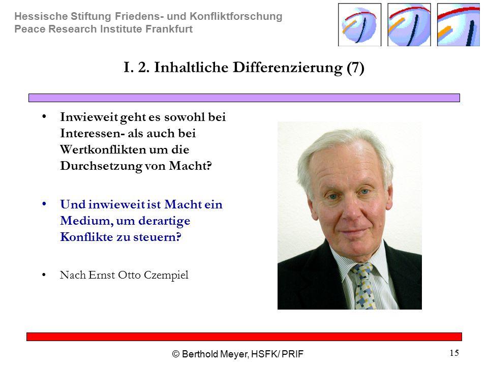 I. 2. Inhaltliche Differenzierung (7)
