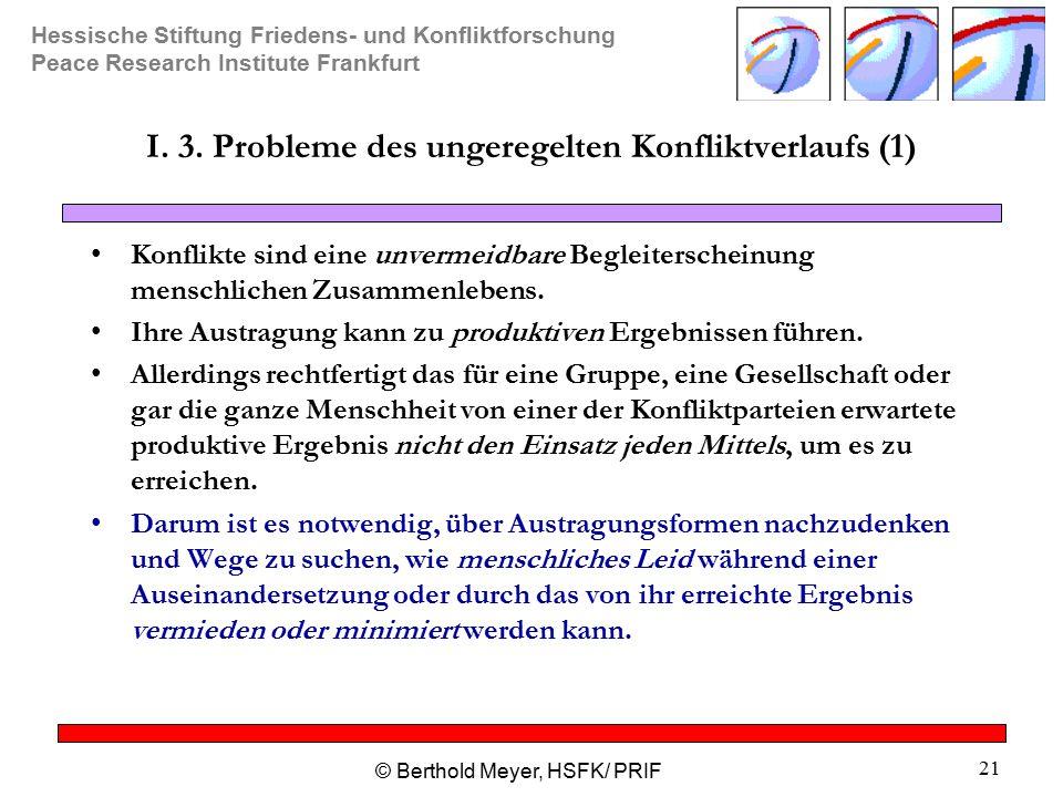 I. 3. Probleme des ungeregelten Konfliktverlaufs (1)