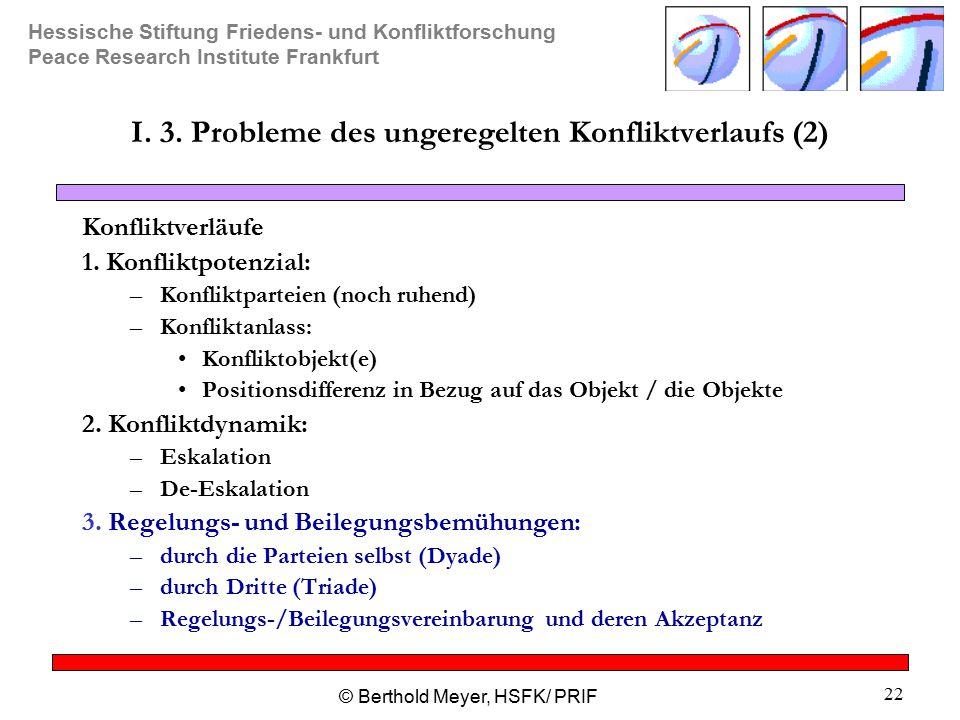 I. 3. Probleme des ungeregelten Konfliktverlaufs (2)