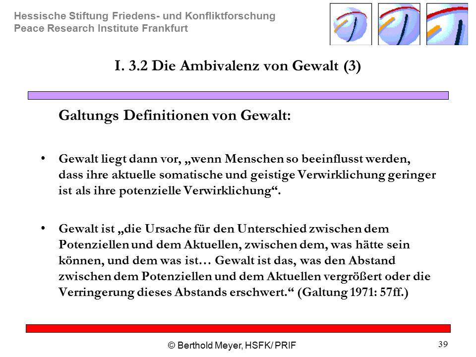 I. 3.2 Die Ambivalenz von Gewalt (3)