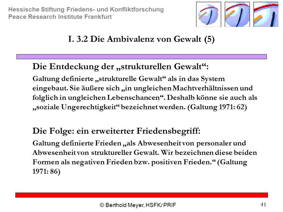I. 3.2 Die Ambivalenz von Gewalt (5)