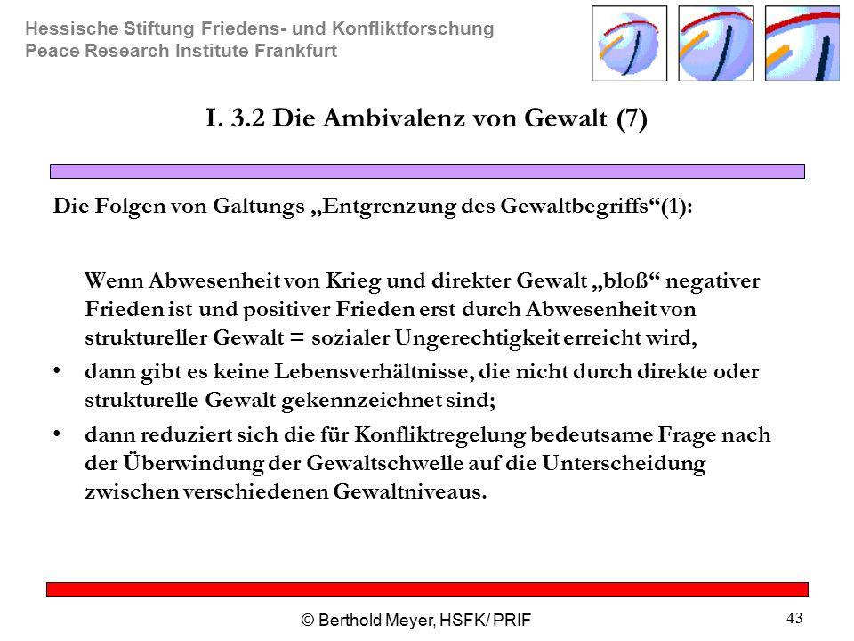 I. 3.2 Die Ambivalenz von Gewalt (7)
