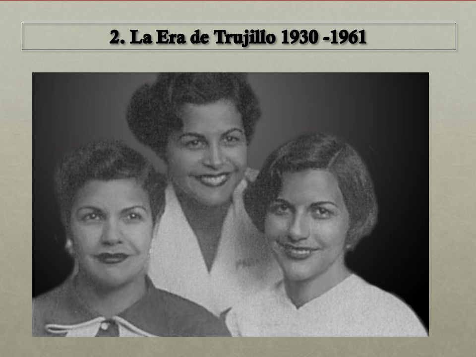 2. La Era de Trujillo NEGATIVES:
