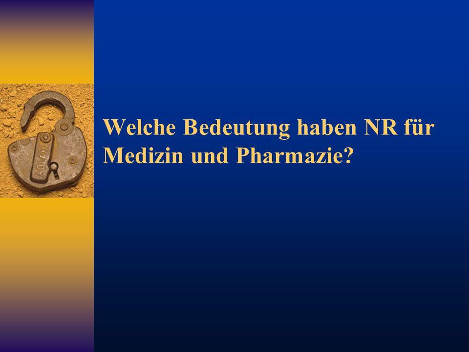 Welche Bedeutung haben NR für Medizin und Pharmazie