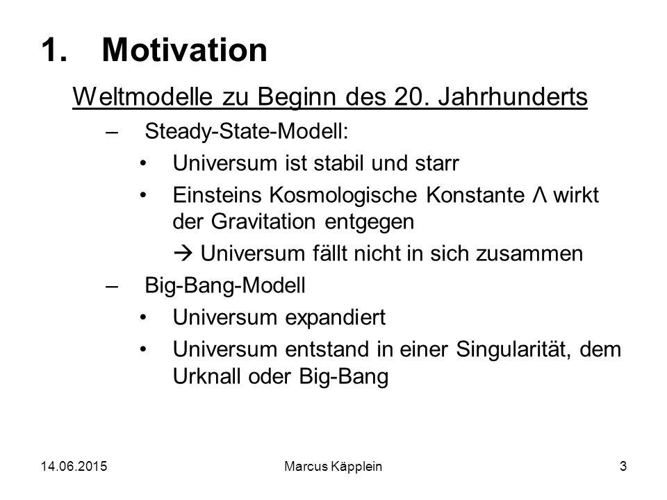 Motivation Weltmodelle zu Beginn des 20. Jahrhunderts