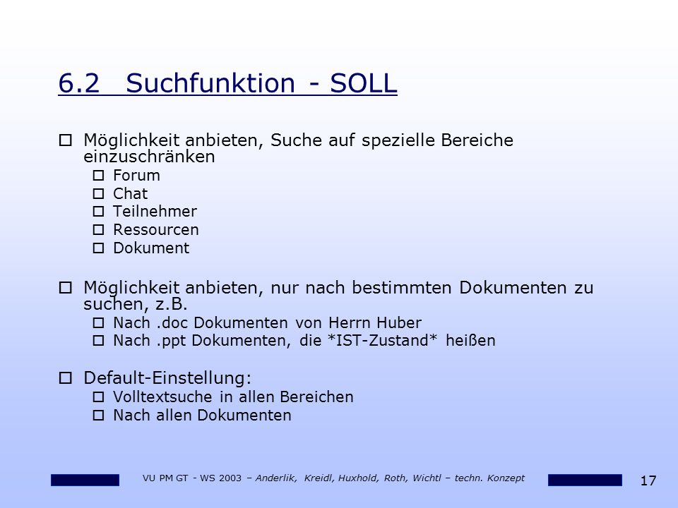 6.2 Suchfunktion - SOLL Möglichkeit anbieten, Suche auf spezielle Bereiche einzuschränken. Forum. Chat.