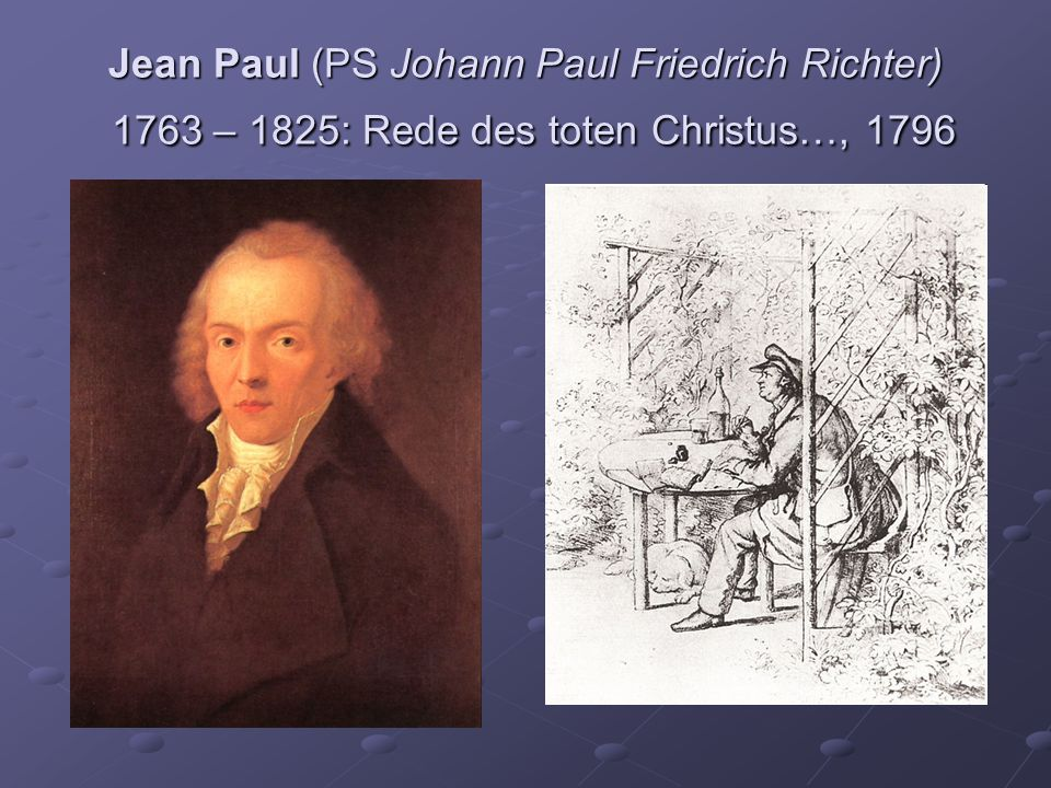 Jean Paul (PS Johann Paul Friedrich Richter) 1763 – 1825: Rede des toten Christus…, 1796