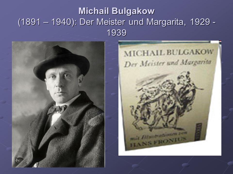 Michail Bulgakow (1891 – 1940): Der Meister und Margarita, 1929 -1939