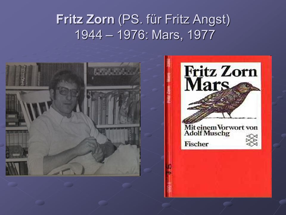 Fritz Zorn (PS. für Fritz Angst) 1944 – 1976: Mars, 1977