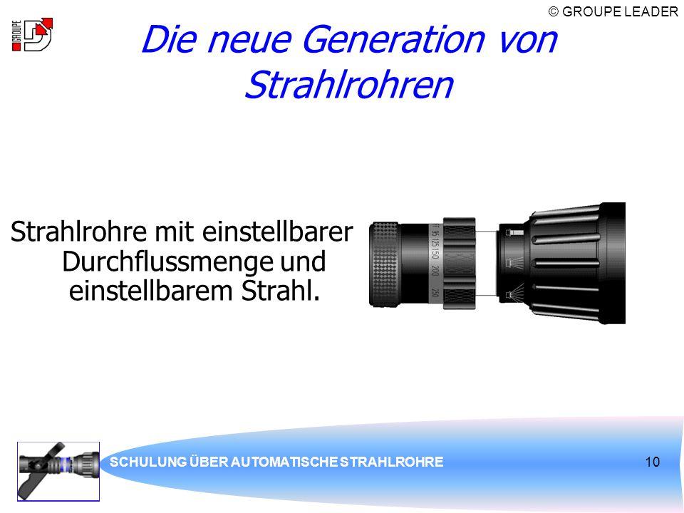 Die neue Generation von Strahlrohren