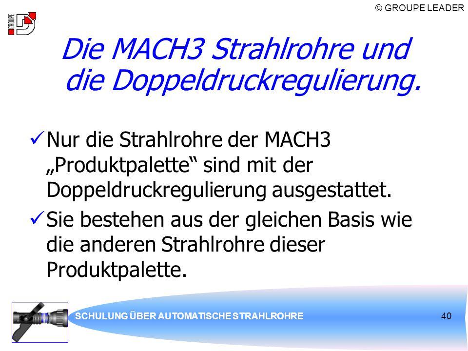 Die MACH3 Strahlrohre und die Doppeldruckregulierung.