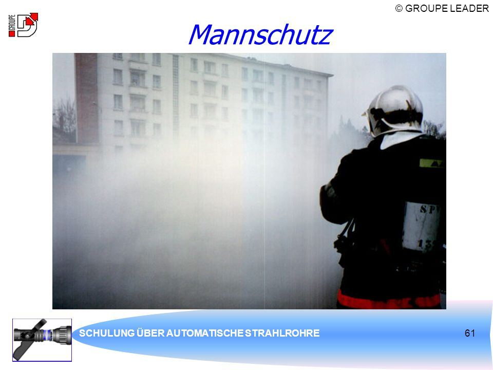 Mannschutz SCHULUNG ÜBER AUTOMATISCHE STRAHLROHRE