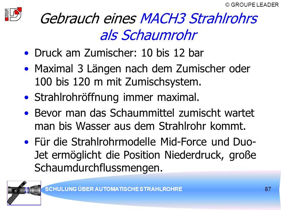 Gebrauch eines MACH3 Strahlrohrs als Schaumrohr