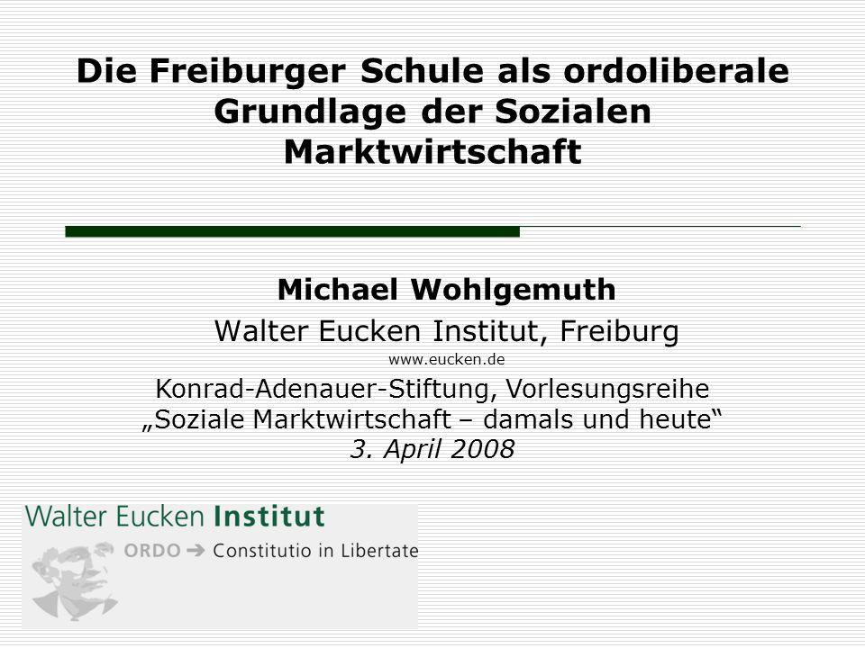 Michael Wohlgemuth Walter Eucken Institut, Freiburg www.eucken.de