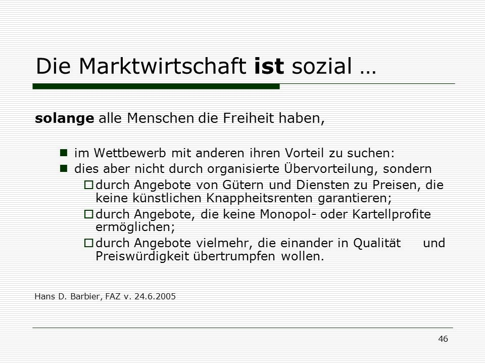 Die Marktwirtschaft ist sozial …