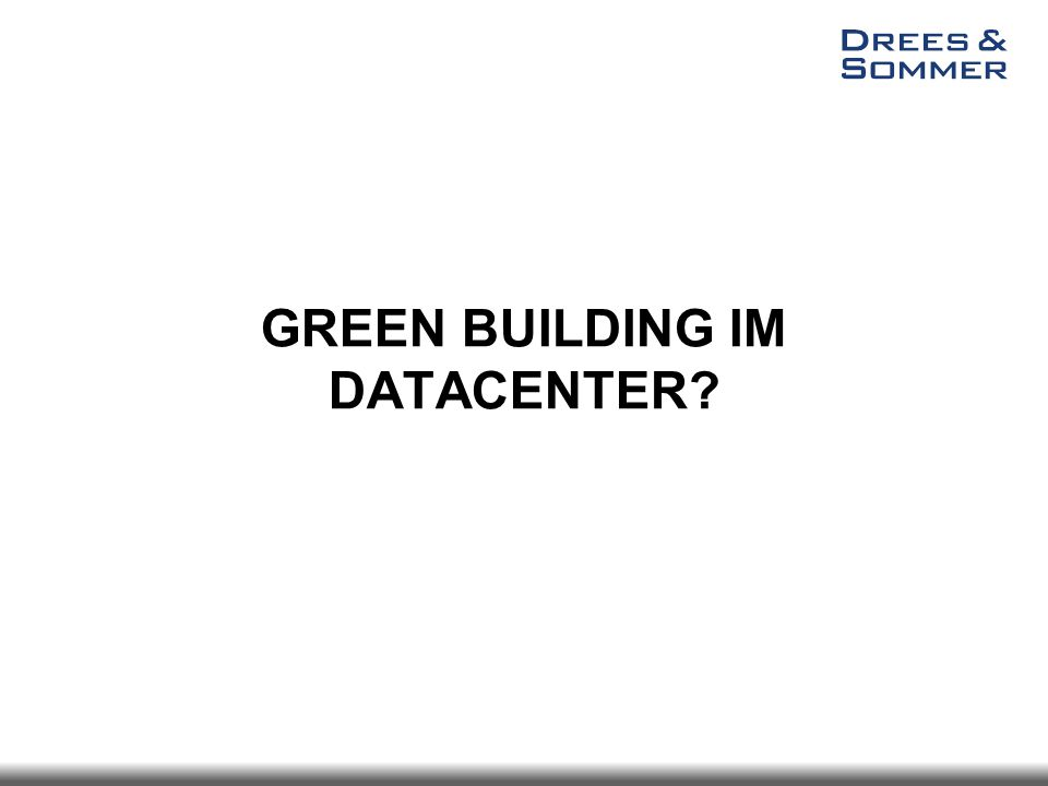 GREEN BUILDING IM DATACENTER