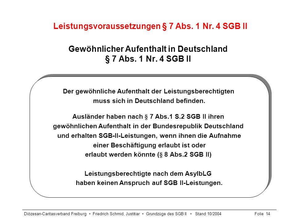 Gewöhnlicher Aufenthalt in Deutschland § 7 Abs. 1 Nr. 4 SGB II