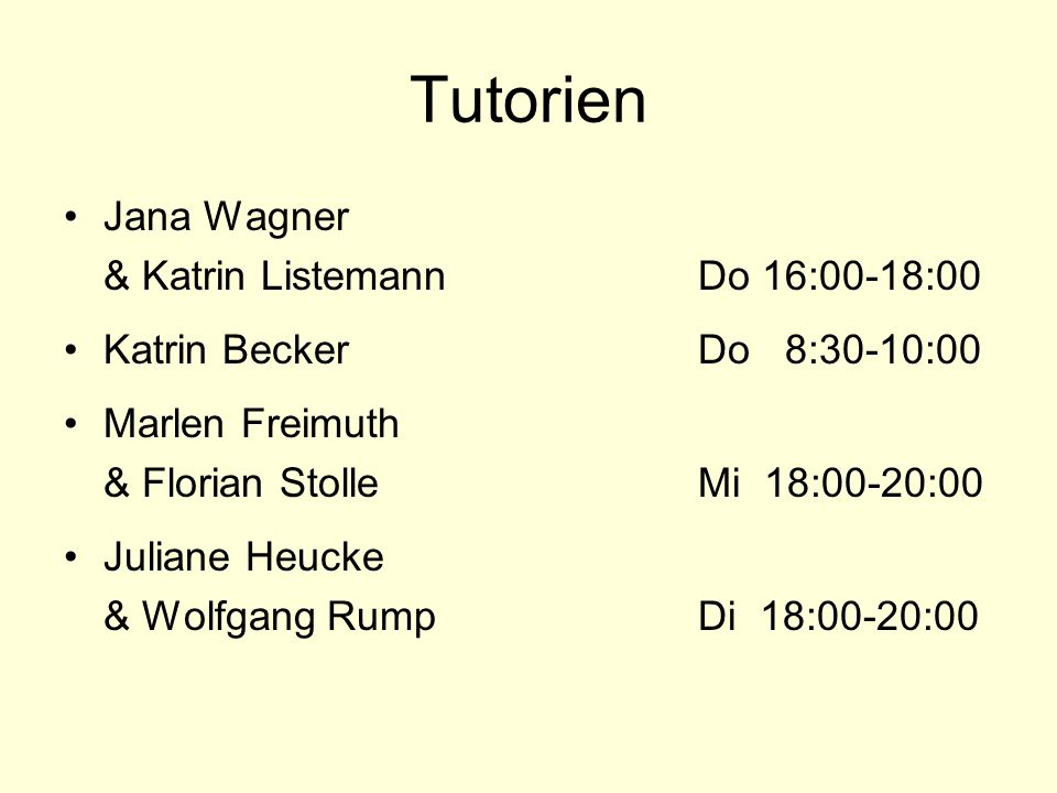 Tutorien Jana Wagner & Katrin Listemann Do 16:00-18:00