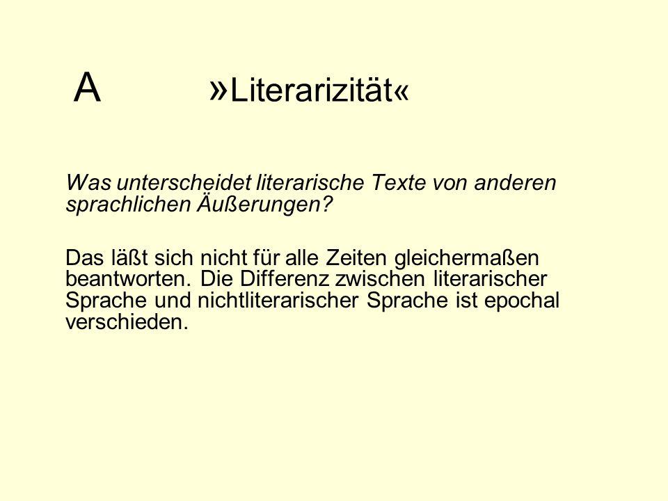 A »Literarizität« Was unterscheidet literarische Texte von anderen sprachlichen Äußerungen