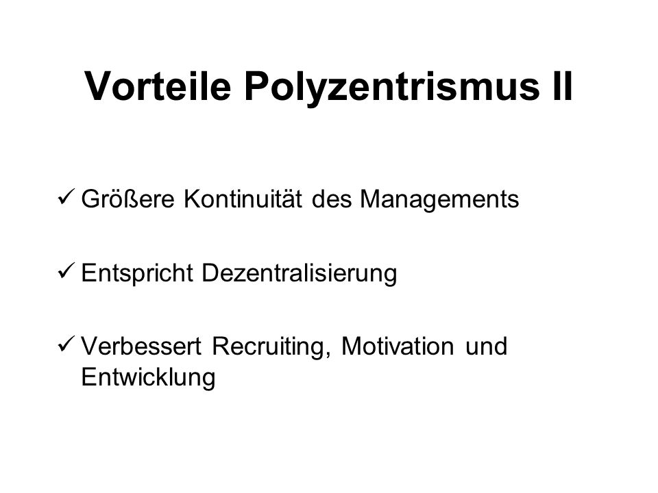 Vorteile Polyzentrismus II