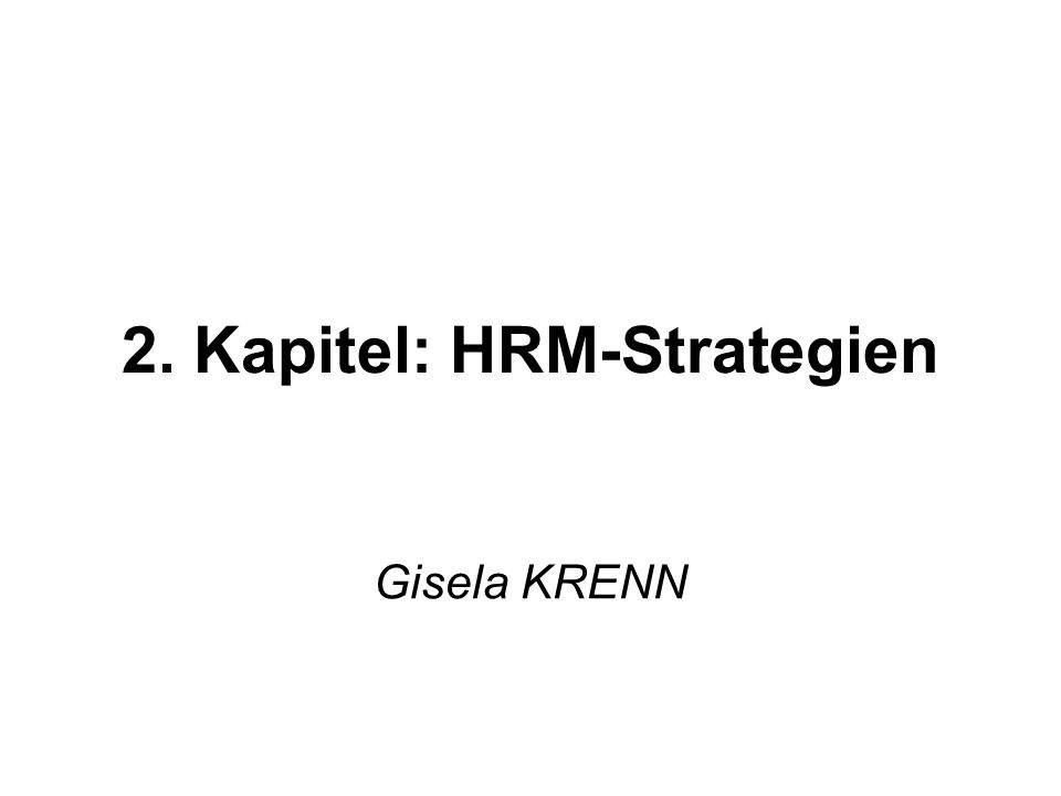 2. Kapitel: HRM-Strategien