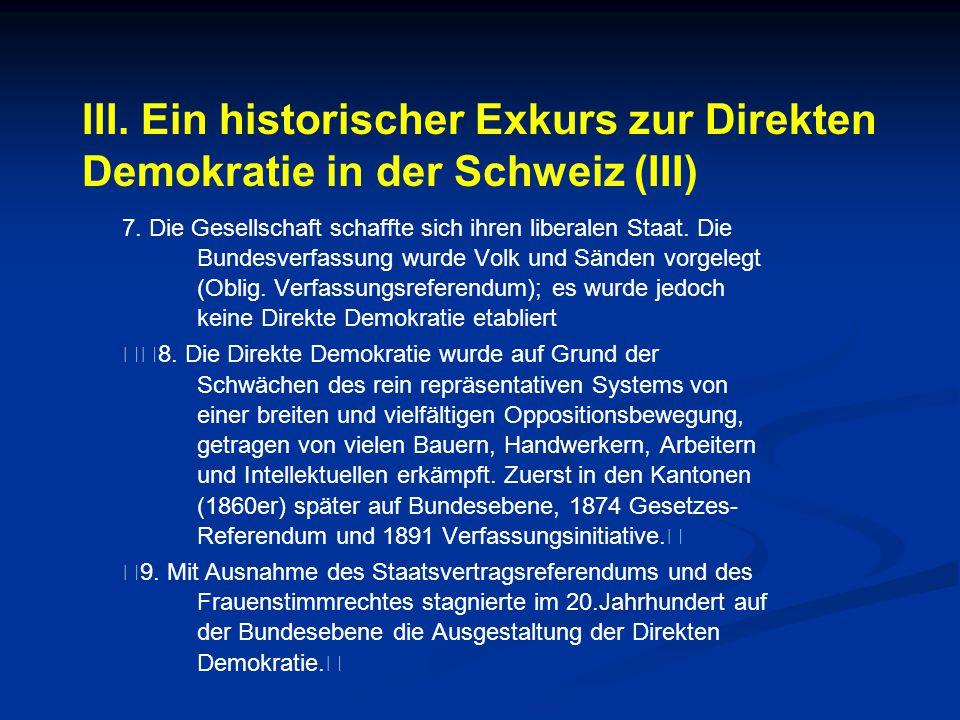 III. Ein historischer Exkurs zur Direkten Demokratie in der Schweiz (III)