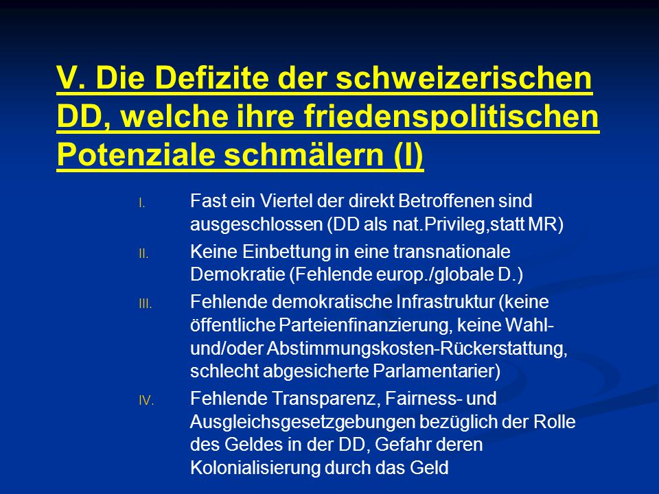 V. Die Defizite der schweizerischen DD, welche ihre friedenspolitischen Potenziale schmälern (I)