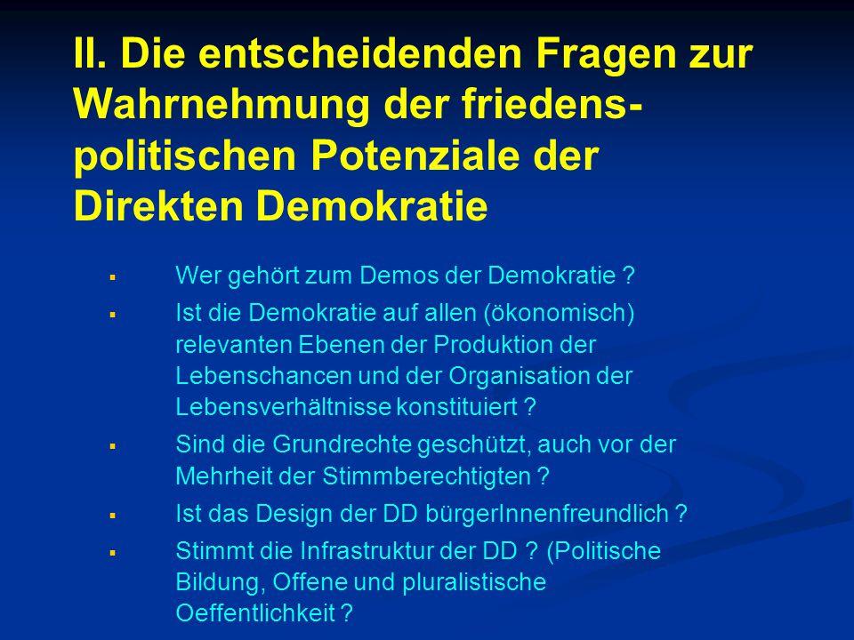 II. Die entscheidenden Fragen zur Wahrnehmung der friedens-politischen Potenziale der Direkten Demokratie