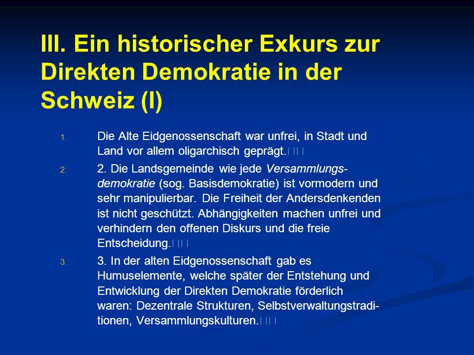 III. Ein historischer Exkurs zur Direkten Demokratie in der Schweiz (I)