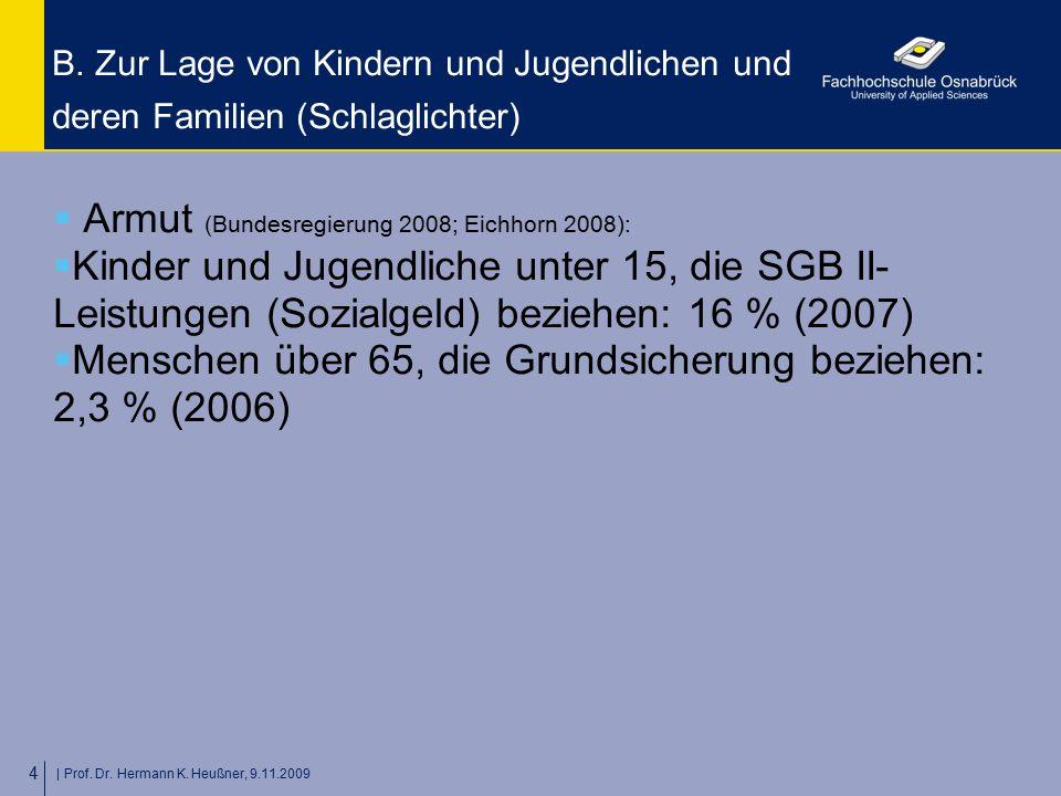 Armut (Bundesregierung 2008; Eichhorn 2008):