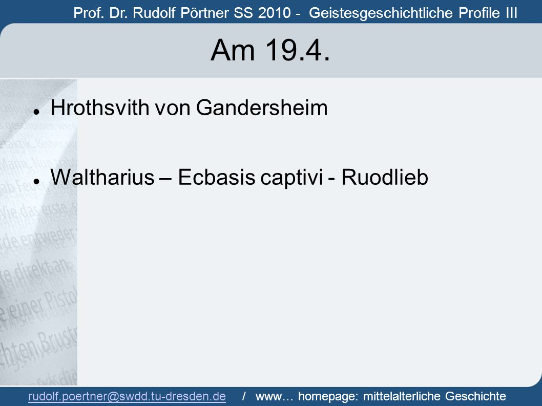 Am 19.4. Hrothsvith von Gandersheim