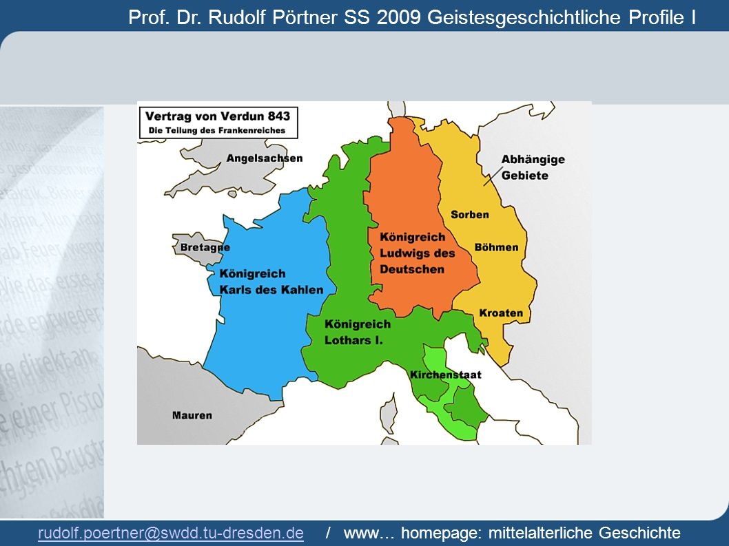 Prof. Dr. Rudolf Pörtner SS 2009 Geistesgeschichtliche Profile I