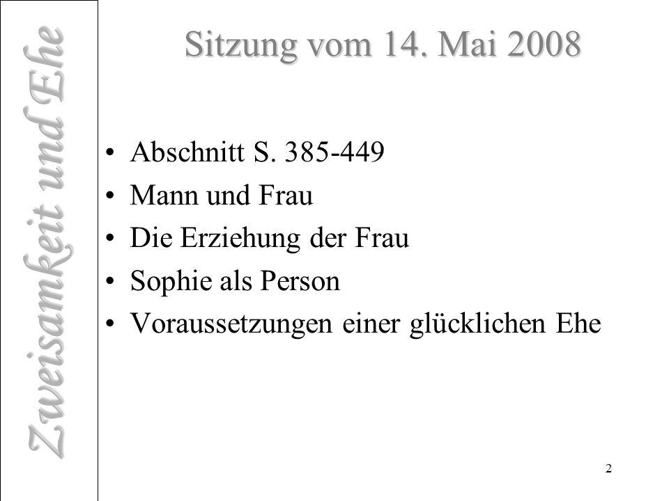 Sitzung vom 14. Mai 2008 Abschnitt S. 385-449 Mann und Frau