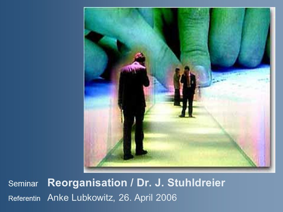 Seminar Reorganisation / Dr. J. Stuhldreier