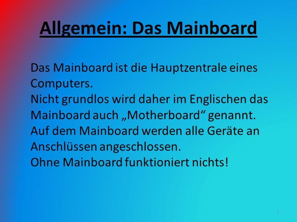 Allgemein: Das Mainboard
