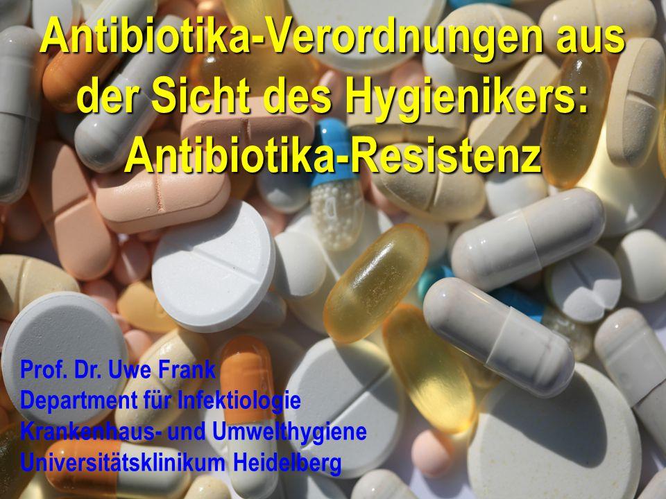 Antibiotika-Verordnungen aus der Sicht des Hygienikers: Antibiotika-Resistenz