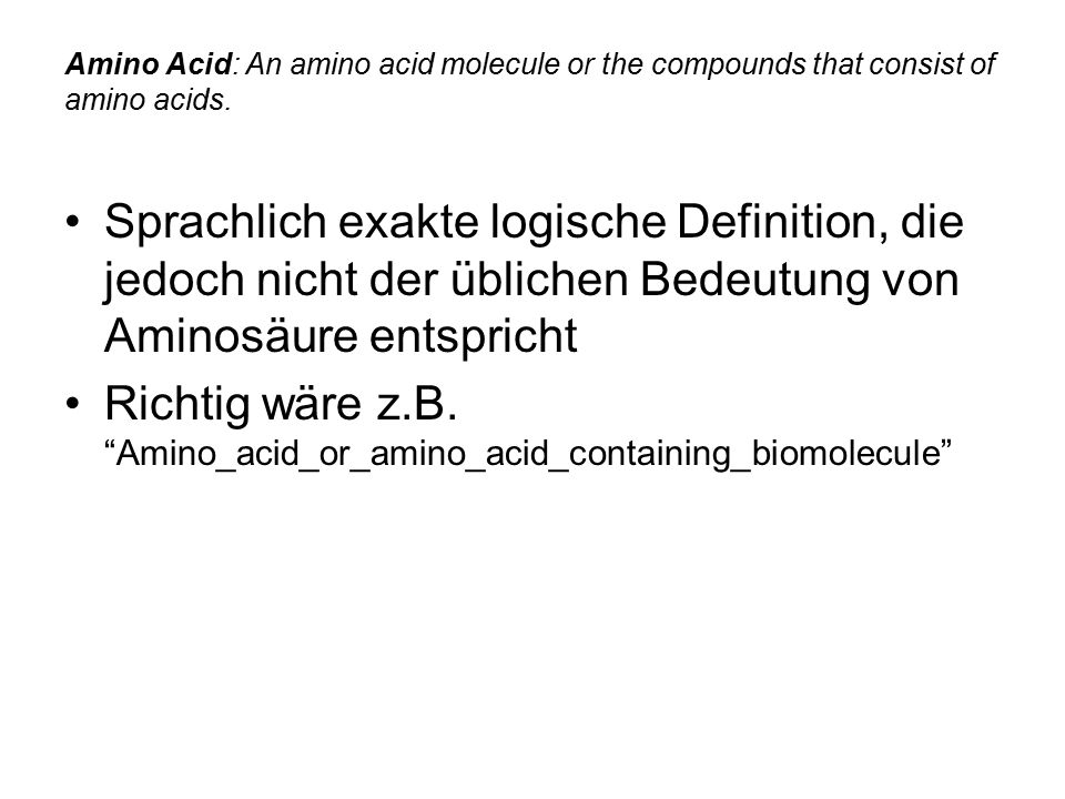 Richtig wäre z.B. Amino_acid_or_amino_acid_containing_biomolecule