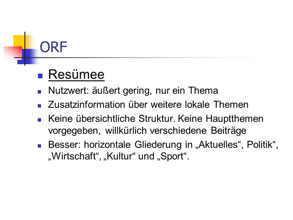 ORF Resümee Nutzwert: äußert gering, nur ein Thema