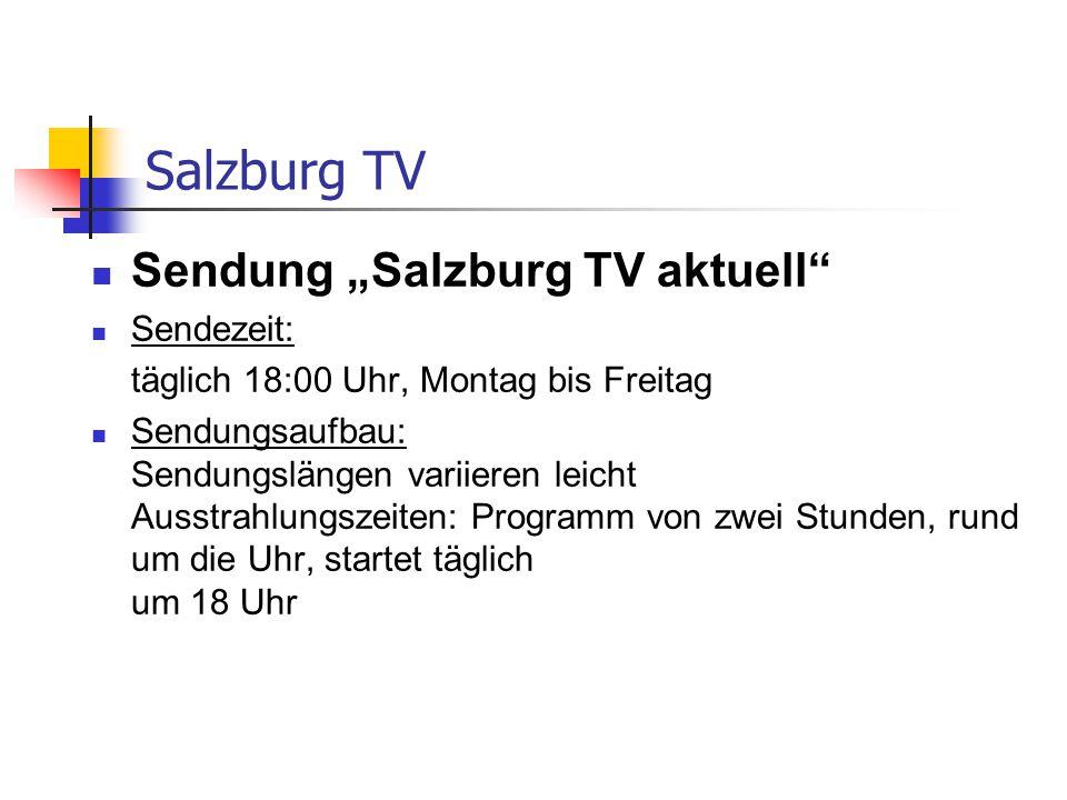"Salzburg TV Sendung ""Salzburg TV aktuell Sendezeit:"