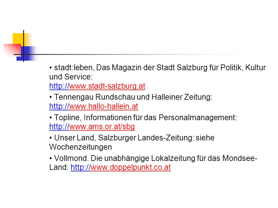 • stadt:leben, Das Magazin der Stadt Salzburg für Politik, Kultur und Service: http://www.stadt-salzburg.at
