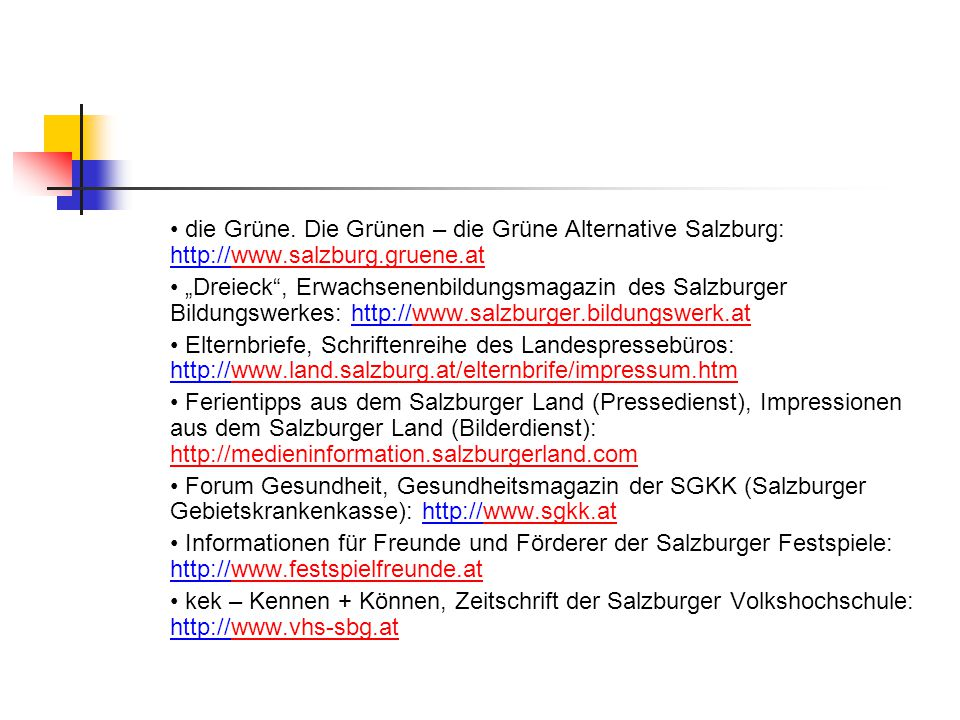 • die Grüne. Die Grünen – die Grüne Alternative Salzburg: http://www