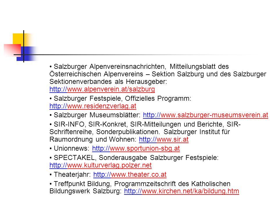 • Salzburger Alpenvereinsnachrichten, Mitteilungsblatt des Österreichischen Alpenvereins – Sektion Salzburg und des Salzburger Sektionenverbandes als Herausgeber: http://www.alpenverein.at/salzburg